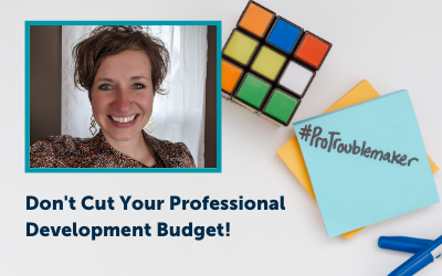 Don't Cut Your Professional Development Budget