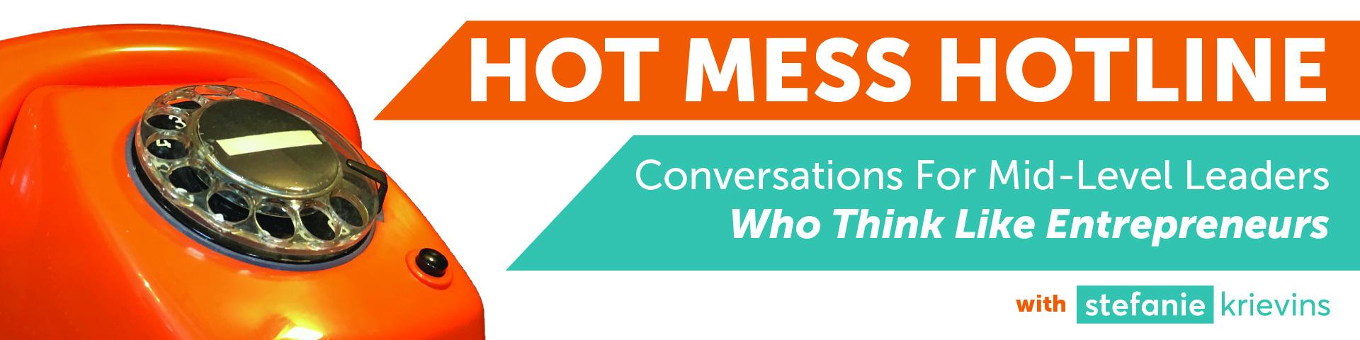 Stefanie Krievins Hot Mess Hotline Podcast orange phone