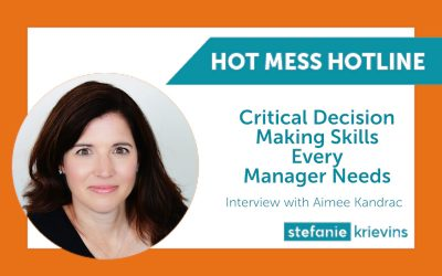 Critical Decision Making Skills Every Manager Needs with Aimee Kandrac