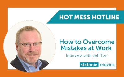 How to Overcome Mistakes at Work with Jeff Ton