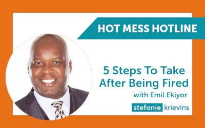 5 Steps to Take After Being Fired with Emil Ekiyor